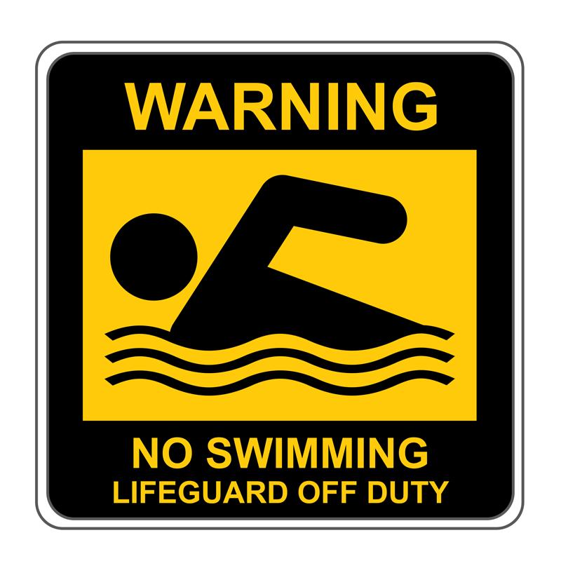 No Swimming - Lifeguard Off Duty