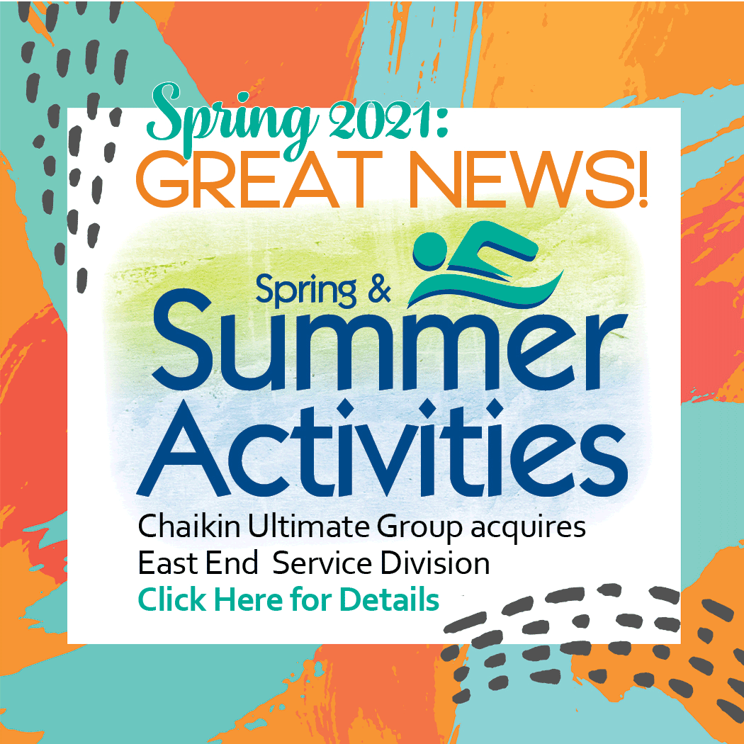 Chaikin Ultimate Group Acquires East End Service Division Spring & Summer Activities